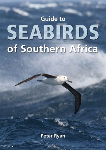 Ryan: Guide to Seabirds of Southern Africa