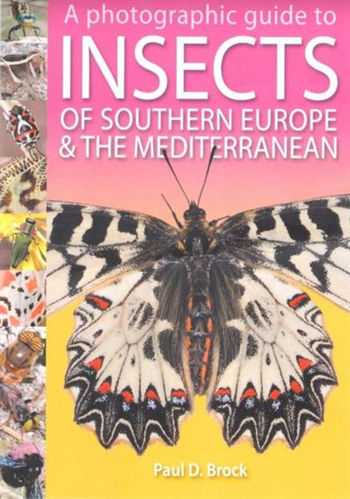 Brock: A Photographic Guide to Insects of Southern Europe and the Mediterranean