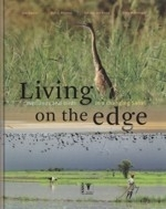 Zwarts, Bijlsma, van der Kamp, Wymenga: Living on the Edge - Wetlands and Birds in a Changing Sahel