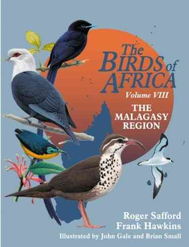 Safford, Hawkins: The Birds of Africa Volume VIII: The Birds of Malagasy Region