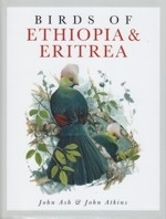 Ash, Atkins : Birds of Ethiopia and Eritrea : An Atlas of Distribution