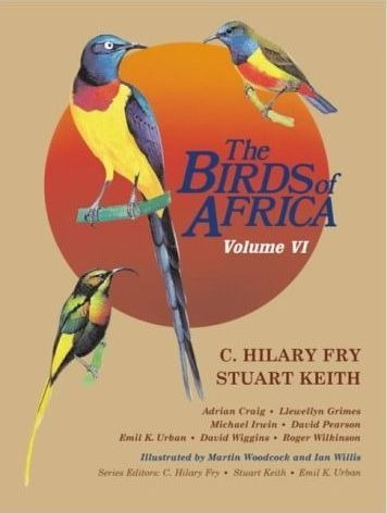 Urban, Fry (Hrsg.): The Birds of Africa : Volume VI - Picathartes to Oxpeckers