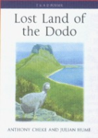 Cheke, Hume : Lost Land of the Dodo :