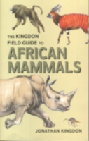 Kingdon : The Kingdon Field Guide to African Mammals :