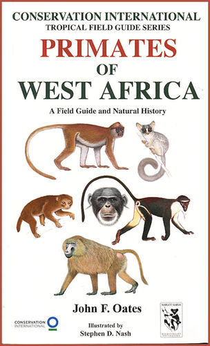 Oates: Primates of West Africa - A Field Guide and Natural History