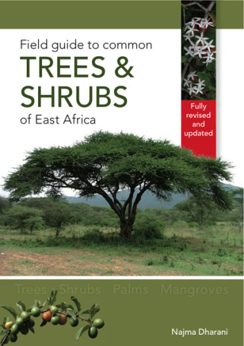 Dharani : Field Guide to the Common Trees and Shrubs of East Africa : Trees - Shrubs - Palms - Mangroves