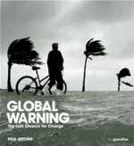 Brown : Global Warning : The Last Chance for Change