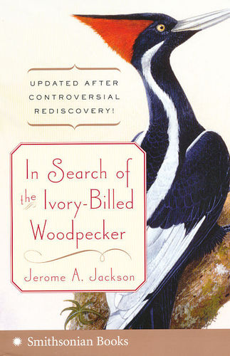 Jackson: In Search of the Ivory-Billed Woodpecker
