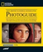 National Geographic: Der große National Geographic Photoguide