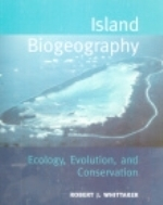 Whittaker : Island Biogeography : Ecology, Evolution, and Conservation