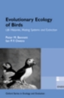 Bennett, Owens : Evolutionary Ecology of Birds : Life Histories, Mating Systems and Extinctions