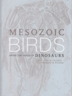 Chiappe, Witmer : Mesozoic Birds : Above the Heads of Dinosaurs