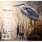 Bateman, Peterson, Derry : The Art of Robert Bateman : 25th Anniversary Edition