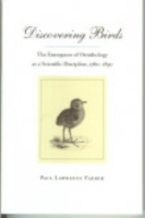 Farber : Discovering Birds : The Emergence of Ornithology as a Scientific Discipline, 1760 - 1850