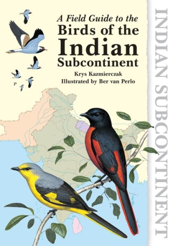 Kazmierczak, van Perlo: A Field Guide to the Birds of the Indian Subcontinent