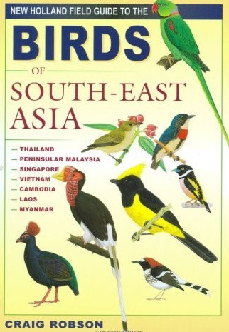 Robson: Field Guide to the Birds of South-east Asia