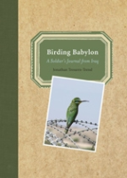 Trouern-Trend : Birding Babylon : A Soldier's Journal from Iraq