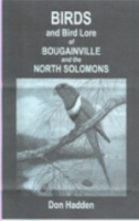 Hadden : Birds and Bird Lore of Bougainville and the North Solomons :