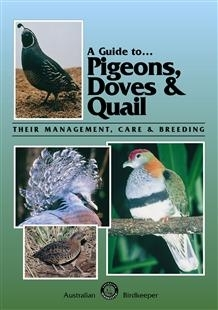 Brown: A Guide to Pigeons, Doves and Quails - Their Management, Care and Breeding