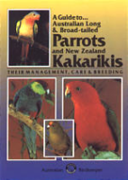 Wilson : A Guide to Australian Long and Broad-tailed Parrots and New Zealand Kakarikis : Their Management, Care and Breeding