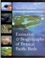 Steadman : Extinction and Biogeography of Tropical Pacific Birds :