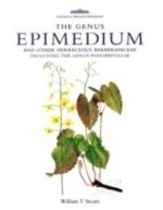Stearn : The Genus Epimedium : and other Herbaceous Berberidaceae including the Genus Podophyllum