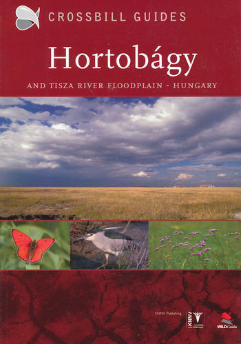 Crossbill Guide: The Nature Guide the Hortobágy and Tisza River Floodplain - Hungary