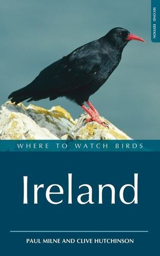 Milne, Hutchinson: Where to Watch Birds in Ireland