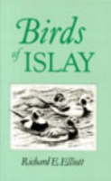 Elliott : Birds of Islay :