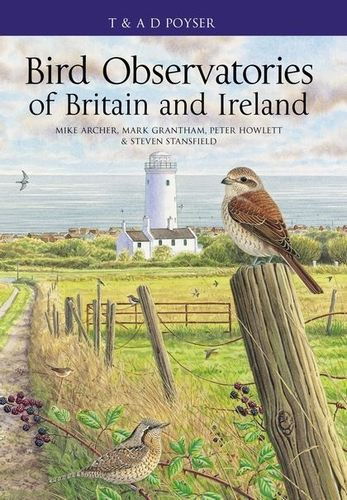 Archer, Grantham, Howlett, Stansfield: Bird Observatories of Britain and Ireland