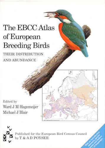 Hagemeijer, Blair: The EBCC Atlas of European Breeding Birds - Their Distribution and Abundance