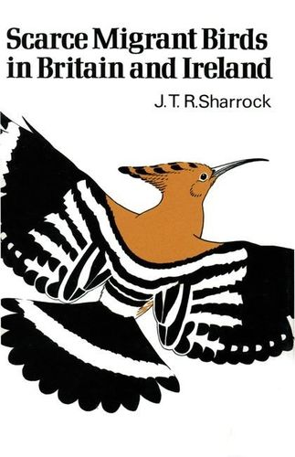 Sharrock: Scarce Migrant Birds of Britain and Ireland