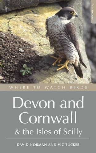Norman, Tucker: Where to Watch Birds in Devon and Cornwall - including the Isles of Scilly and Lundy