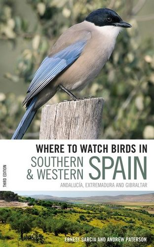 Garcia, Paterson: Where to Watch Birds in Southern and Western Spain