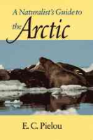 Pielou : A Naturalist's Guide to the Arctic :