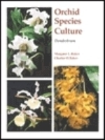 Baker, Baker : Orchid Species Culture : Dendrobium