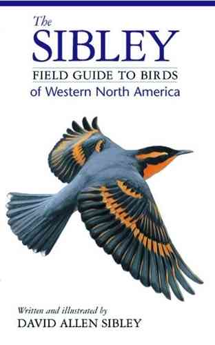 Sibley: Field Guide to the Birds of Western North America
