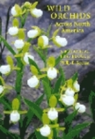 Keenan : Wild Orchids Across North America : A Botanical Travelogue