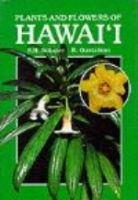 Sohmer, Gustafson : Plants and Flowers of Hawai'i :
