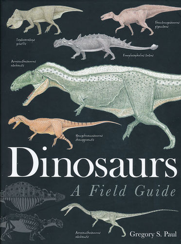 Paul: Dinosaurs - A Field Guide