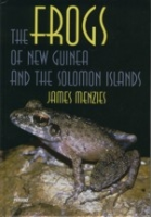 Menzies : The Frogs of New Guinea and the Solomon Islands :