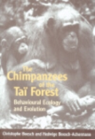 Boesch, Boesch-Achermann : The Chimpanzees of the Tai Forest : Behavioural Ecology and Evolution
