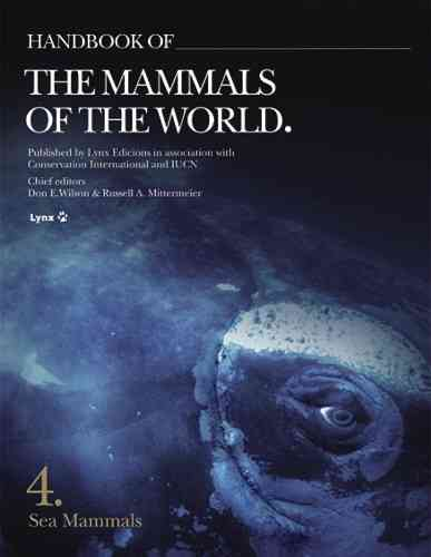 Wilson, Mittermeier (Hrsg.): Handbook of the Mammals of the World - Vol 4: Sea Mammals