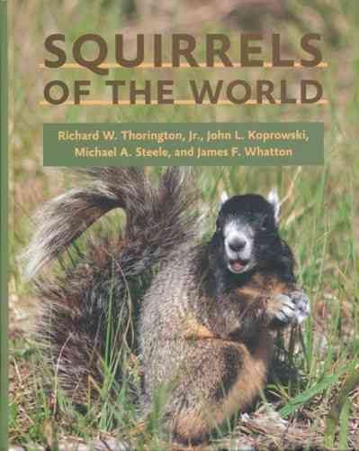 Thorington, Koprowski, Steele, Whatton: Squirrels of the World