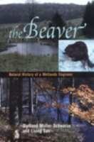 Müller-Schwarze, Sun : The Beaver : Natural History of a Wetlands Engineer