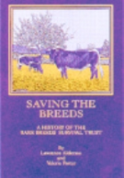 Alderson, Porter : Saving the Breeds : A History of the Rare Breeds Survival Trust