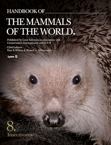 Wilson, Mittermeier (Hrsg.): Handbook of the Mammals of the World, Volume 8: Insectivores ...