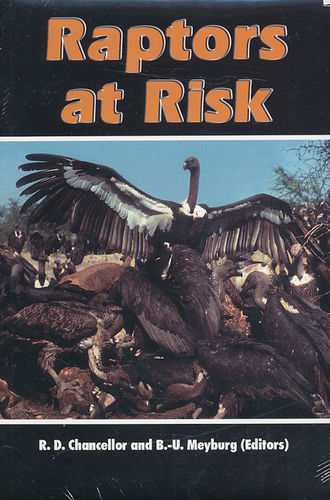 Chancellor, Meyburg: Raptors at Risk: Proceedings of the World Conference on Birds of Prey and Owls