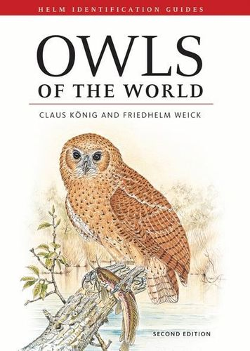 König, Weick: Owls of the World - Helm ID-Guide