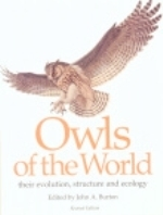 Burton : Owls of the World : Their Evolution, Structure and Ecology